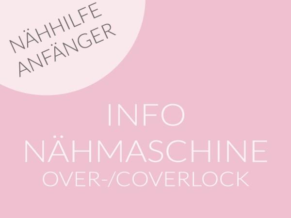 Info Nähmaschine, Overlock, Coverlock / Nähhilfe Anfänger / Stoff&so