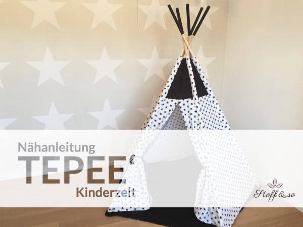 Nähanleitung TEPEE / Tipizelt, Kinderzelt, Spielzelt / Stoff&so